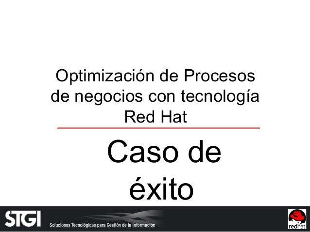 Optimización de Procesos de negocios con tecnología Red Hat Caso de éxito