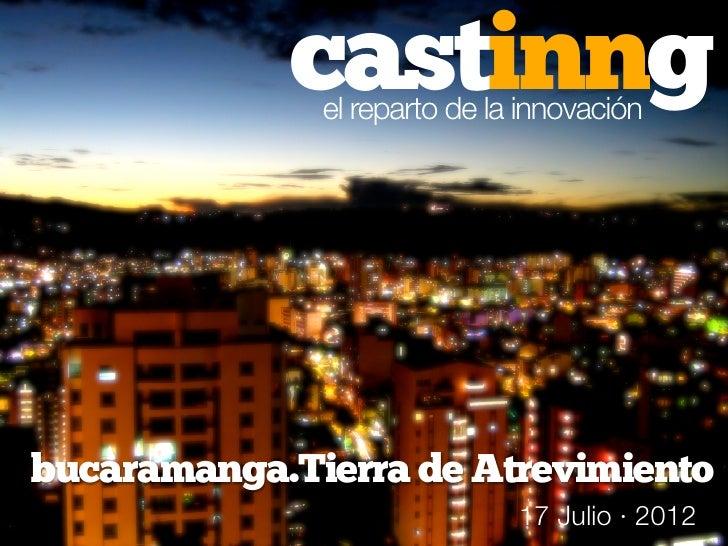 castinng              el reparto de la innovaciónbucaramanga.Tierra de Atrevimiento                              17 Julio ...