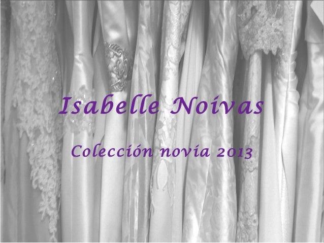 Isabelle NoivasColección novia 2013