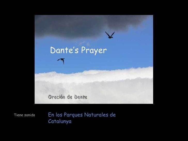 Dante's Prayer En los Parques Naturales de Catalunya Oración de Dante Tiene sonido