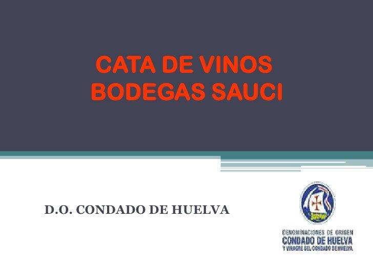 CATA DE VINOS BODEGAS SAUCI<br />D.O. CONDADO DE HUELVA<br />