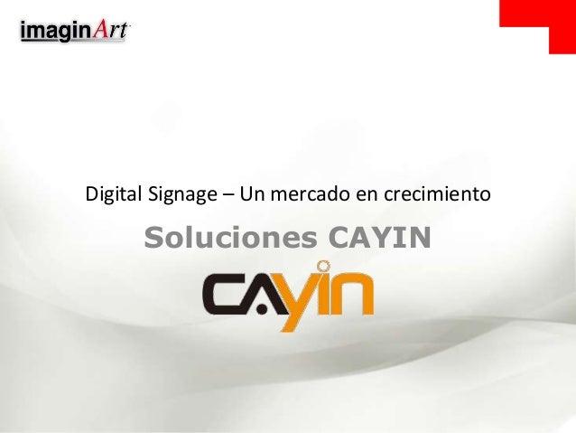 Digital Signage – Un mercado en crecimiento Soluciones CAYIN