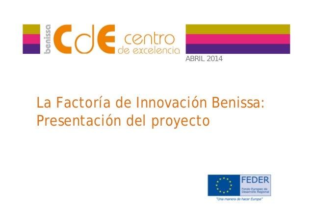 La Factoría de Innovación Benissa: Presentación del proyecto ABRIL 2014