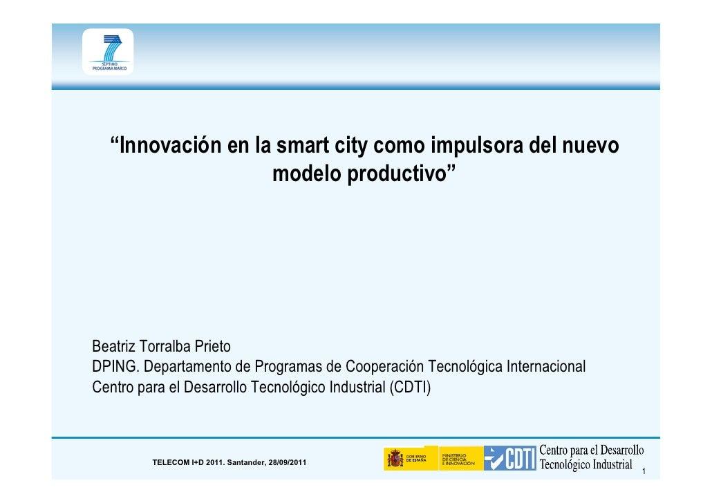 """""""Innovación en la smart city como impulsora del nuevo                   modelo productivo""""Beatriz Torralba PrietoDPING. De..."""