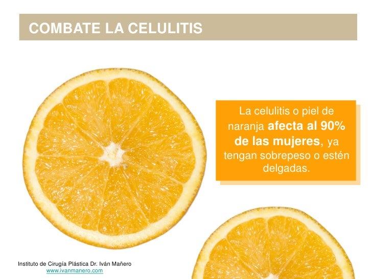 COMBATE LA CELULITIS                                                   La celulitis o piel de                             ...