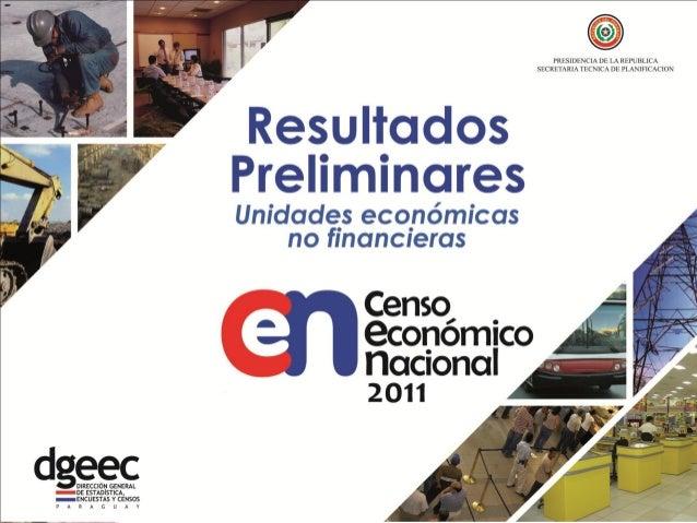 Año de realización del último Censo Económico enParaguay, 1964            Cobertura                          Recursos     ...