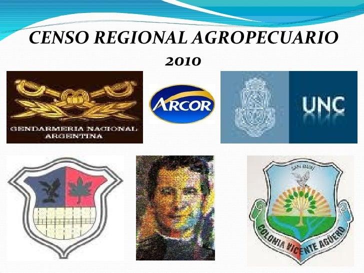 CENSO REGIONAL AGROPECUARIO 2010
