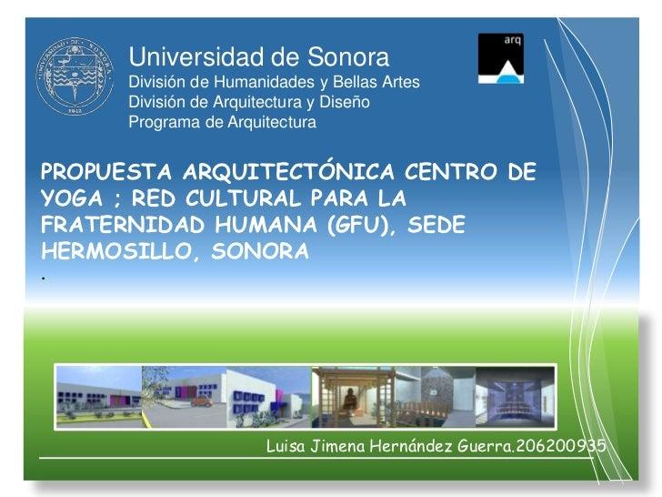 Universidad de Sonora     División de Humanidades y Bellas Artes     División de Arquitectura y Diseño     Programa de Arq...