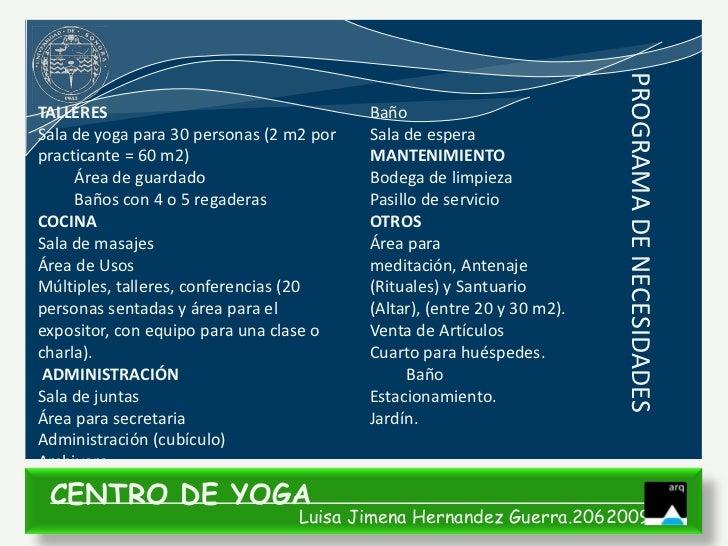 PROGRAMA DE NECESIDADESTALLERES                                  BañoSala de yoga para 30 personas (2 m2 por   Sala de esp...