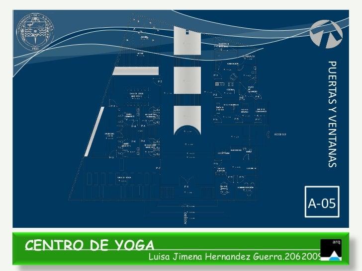 PUERTAS Y VENTANAS                                              A-05CENTRO DE YOGA             Luisa Jimena Hernandez Guer...