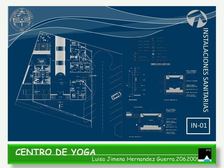 INSTALACIONES SANITARIAS                                              IN-01CENTRO DE YOGA             Luisa Jimena Hernand...