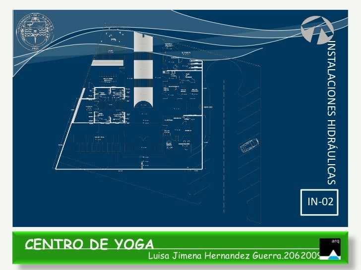 INSTALACIONES HIDRÁULICAS                                              IN-02CENTRO DE YOGA             Luisa Jimena Hernan...