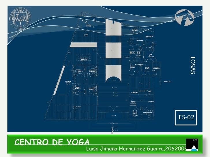 LOSAS                                              ES-02CENTRO DE YOGA             Luisa Jimena Hernandez Guerra.206200935