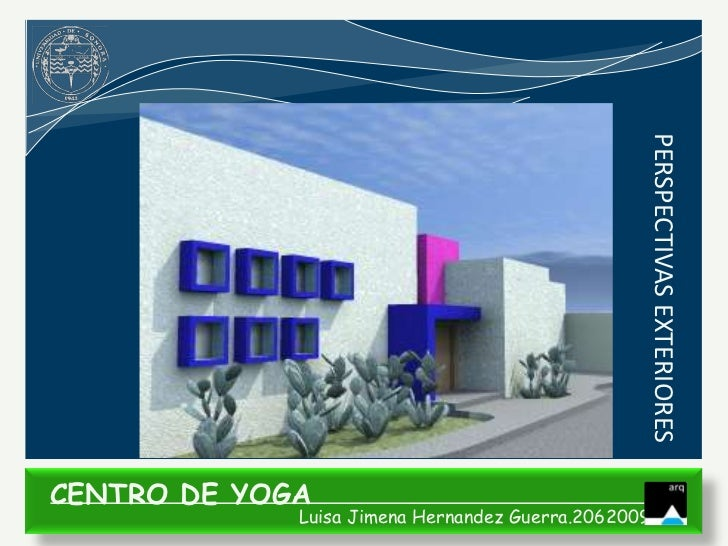 PERSPECTIVAS EXTERIORESCENTRO DE YOGA             Luisa Jimena Hernandez Guerra.206200935