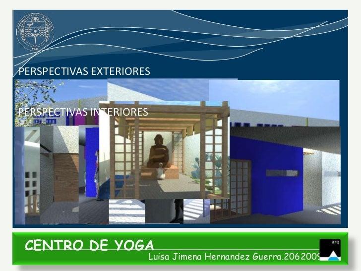 PERSPECTIVAS EXTERIORESPERSPECTIVAS INTERIORES CENTRO DE YOGA                      Luisa Jimena Hernandez Guerra.206200935