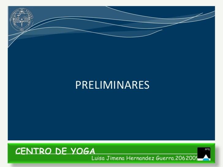 PRELIMINARESCENTRO DE YOGA             Luisa Jimena Hernandez Guerra.206200935