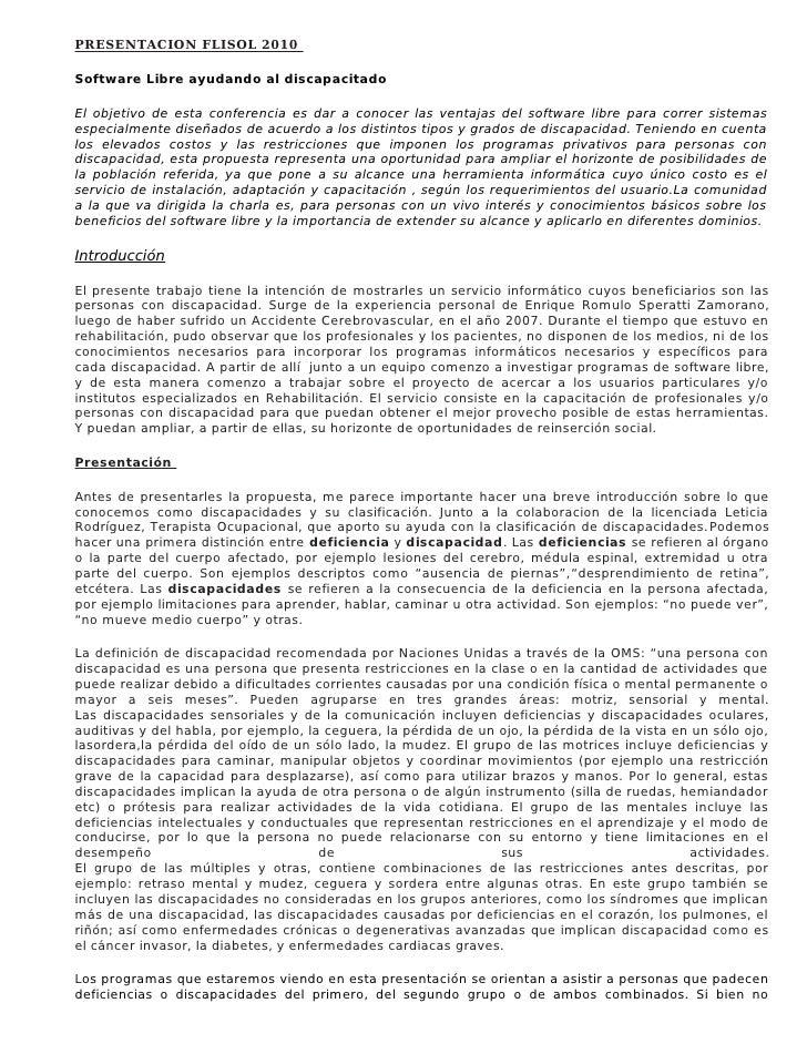 PRESENTACION FLISOL 2010  Software Libre ayudando al discapacitado  El objetivo de esta conferencia es dar a conocer las v...