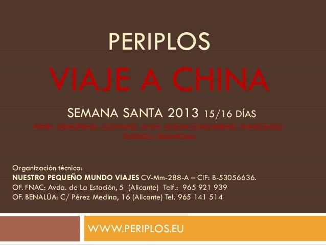 PERIPLOS         VIAJE A CHINA              SEMANA SANTA 2013 15/16 DÍAS     PEKÍN- DENGFENG- LUOYANG- XI'AN- GUILIN LONGS...