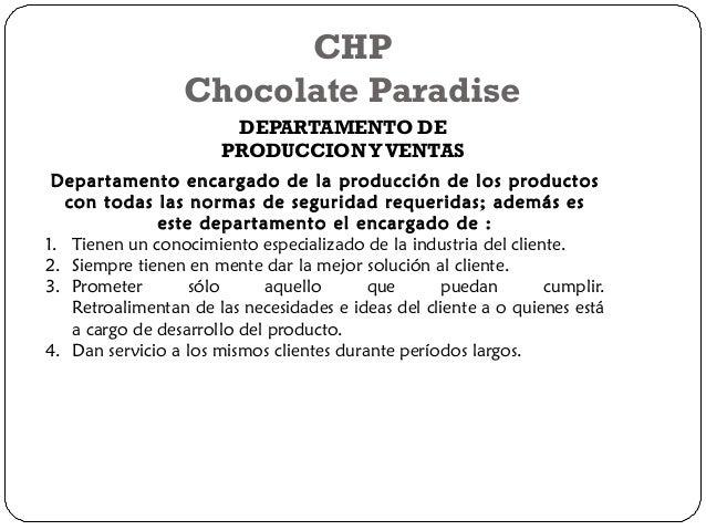 CHP  Chocolate Paradise  DEPARTAMENTO DE  PRODUCCION Y VENTAS  Departamento encargado de la producción de los productos  c...