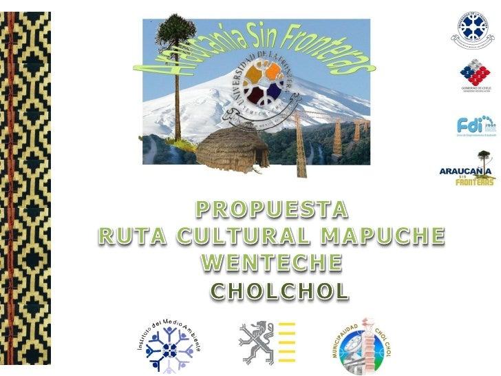 … Te invitamos a conocer y compartir la cultura Mapuche Wenteche…  ¡Cholchol, Comuna Mapuche!