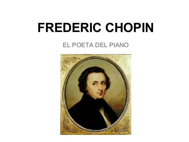 FREDERIC CHOPIN EL POETA DEL PIANO
