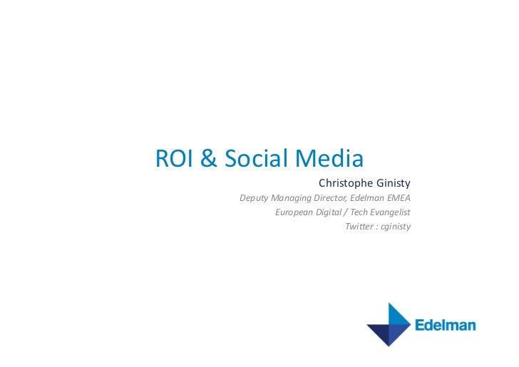 ROI & Social Media                                        Christophe Ginisty              Deputy Managing...