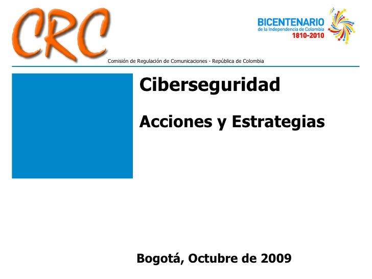 Ciberseguridad  Acciones y Estrategias Bogotá, Octubre de 2009