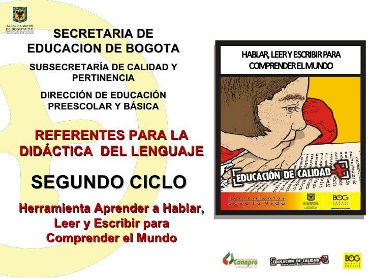 SECRETARIA DE EDUCACION DE BOGOTA SUBSECRETARÍA DE CALIDAD Y        PERTINENCIA   DIRECCIÓN DE EDUCACIÓN    PREESCOLAR Y B...