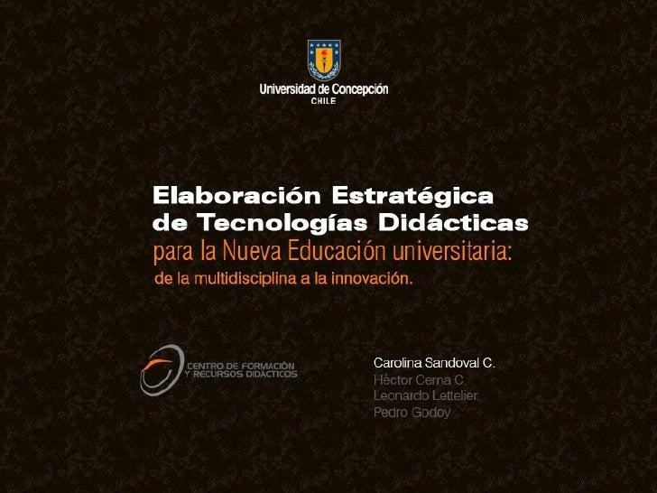 Elaboración estratégica de tecnologías didácticas para la nueva educación universitaria:  de la multidisciplina a la innov...