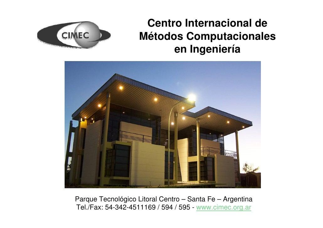 Centro Internacional de                     Métodos Computacionales                           en Ingeniería     Parque Tec...