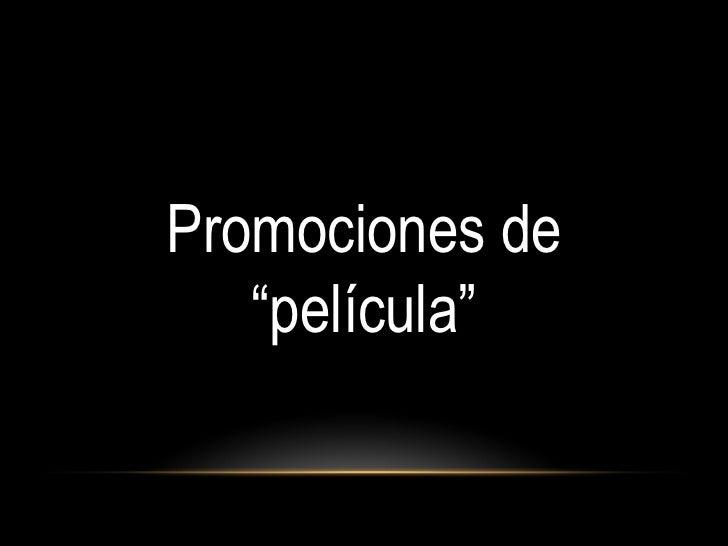 """Promociones de   """"película"""""""
