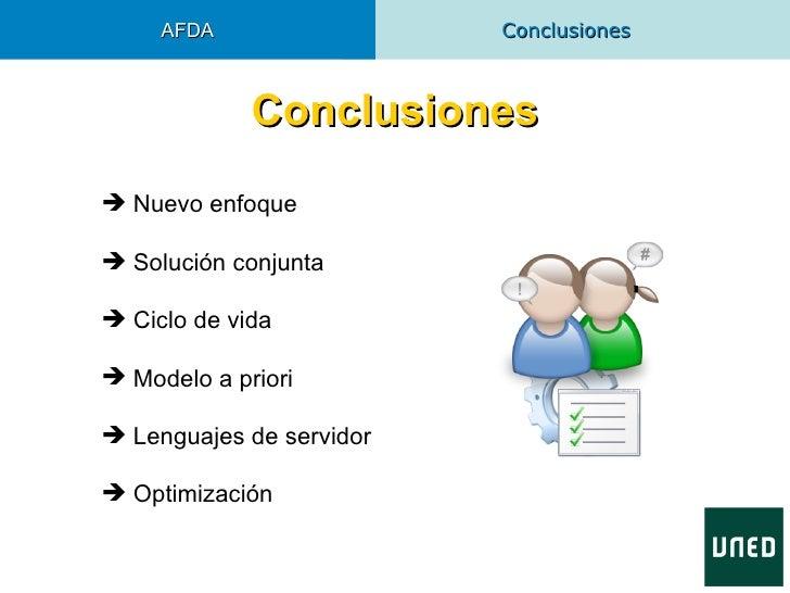 AFDA                 Conclusiones             Conclusiones Nuevo enfoque Solución conjunta Ciclo de vida Modelo a prio...