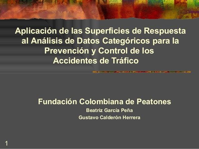 1 Aplicación de las Superficies de Respuesta al Análisis de Datos Categóricos para la Prevención y Control de los Accident...