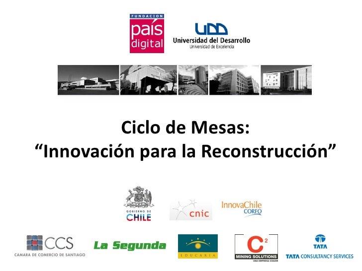 """Ciclo de Mesas: """"Innovación para la Reconstrucción"""""""