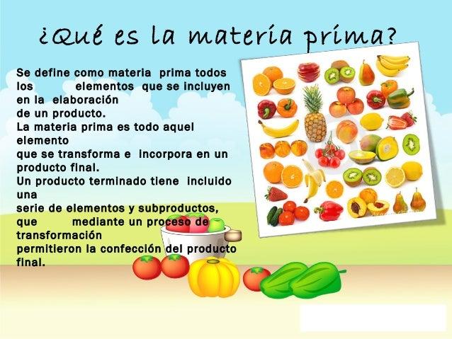 Presentaci n materias primas proyectos sena claudia gomez - Aprovisionamiento de materias primas en cocina ...