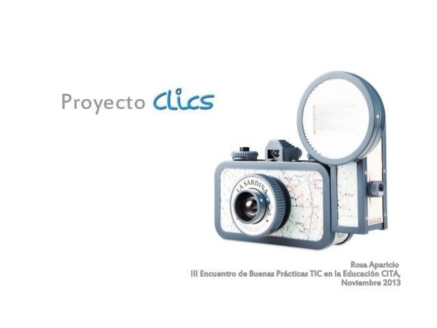 Proyecto  Rosa Aparicio III Encuentro de Buenas Prácticas TIC en la Educación CITA, Noviembre 2013