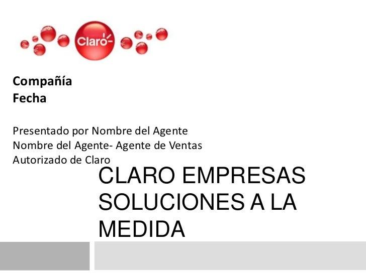 Compañía<br />Fecha<br />Presentado por Nombre del Agente<br />Nombre del Agente- Agente de Ventas Autorizado de Claro<br ...