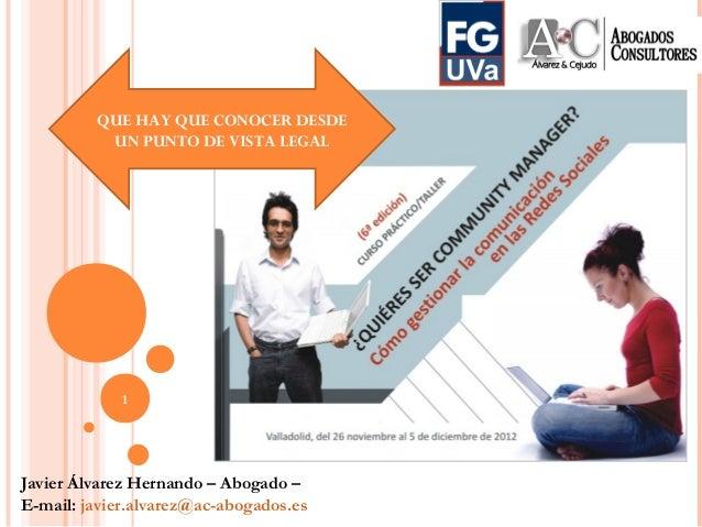 Javier Álvarez Hernando – Abogado – E-mail: javier.alvarez@ac-abogados.es 1 QUE HAY QUE CONOCER DESDE UN PUNTO DE VISTA L...