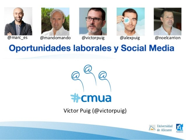 @marc_es   @mandomando    @victorpuig    @alexpuig   @noelcarrion                   Víctor Puig (@victorpuig)