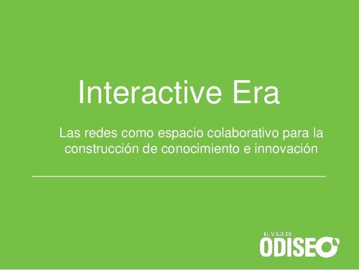 Interactive EraLas redes como espacio colaborativo para la construcción de conocimiento e innovación