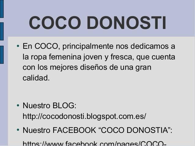 COCO DONOSTI●    En COCO, principalmente nos dedicamos a    la ropa femenina joven y fresca, que cuenta    con los mejores...