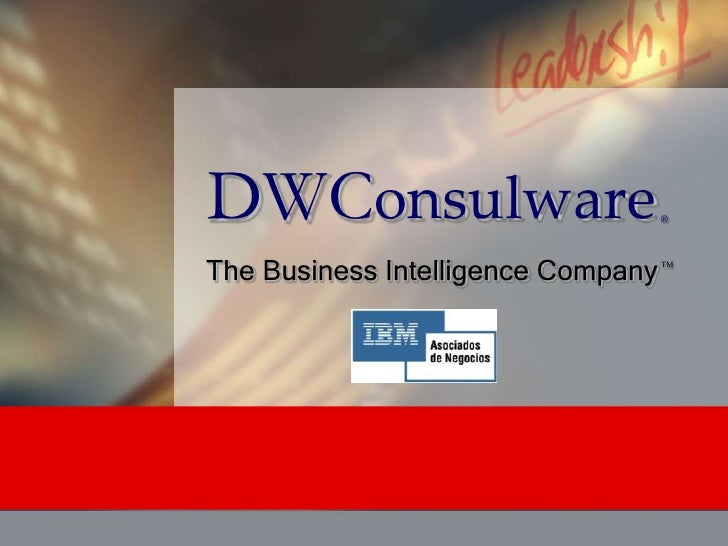 DWConsulware                        ®     The Business Intelligence Company   TM
