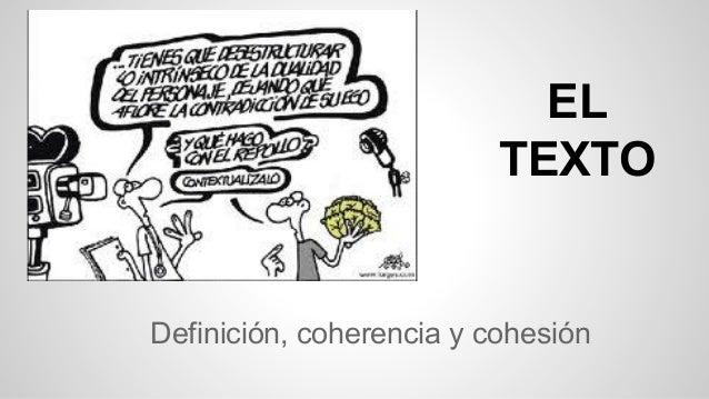 EL TEXTO  Definición, coherencia y cohesión