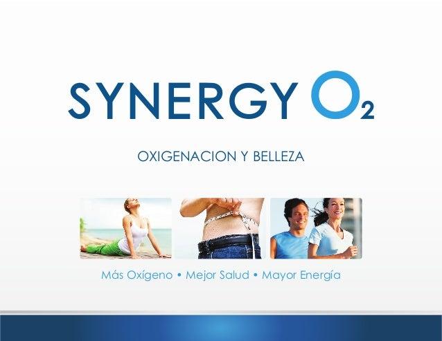 OXIGENACION Y BELLEZAMás Oxígeno • Mejor Salud • Mayor Energía