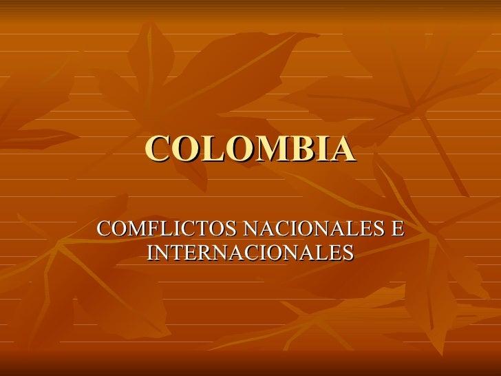 COLOMBIA COMFLICTOS NACIONALES E INTERNACIONALES