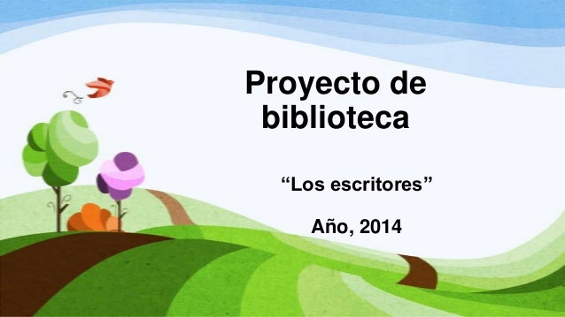 """Proyecto de biblioteca """"Los escritores"""" Año, 2014"""