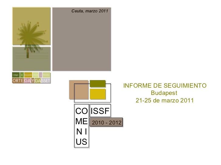 Ceuta, marzo 2011 INFORME DE SEGUIMIENTO Budapest  21-25 de marzo 2011 ISSF CO ME N I US 2010 - 2012