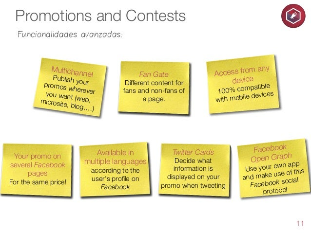 Promotions and Contests Funcionalidades avanzadas:  Multicha  nnel  Publish y our promos whereve r you wan t (web, microsi...