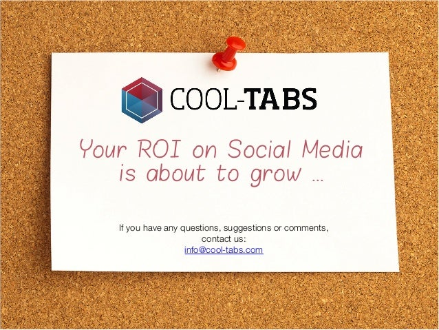 Your ROI on Social Media is about to grow ... If you have any questions, suggestions or comments, contact us: info@cool-ta...