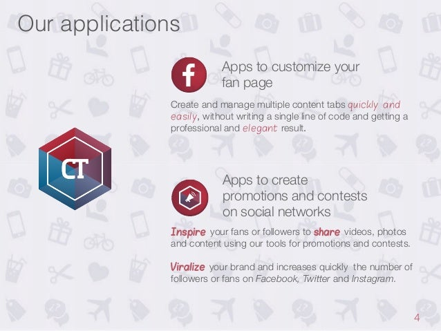 Our applications! Apps to customize your fan page Create and manage multiple content tabs quickly and easily, without writ...